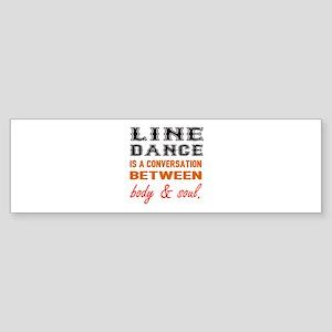 Line dance is a conversation betw Sticker (Bumper)