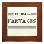 Behold Fartacus Framed Tile