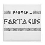 Behold Fartacus Tile Coaster