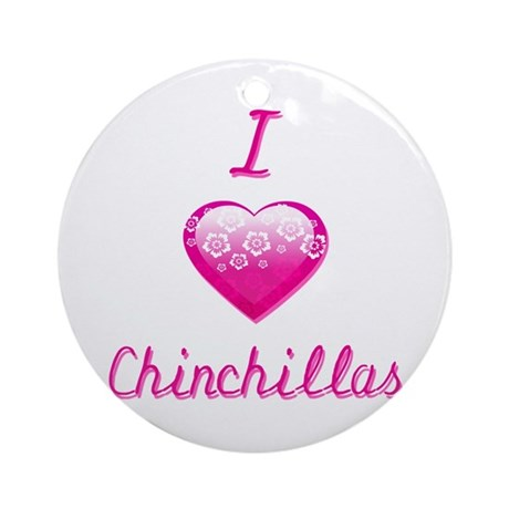 I Love/Heart Chinchillas Ornament (Round)
