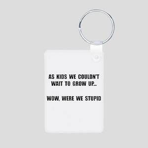 Grow Up Stupid Aluminum Photo Keychain