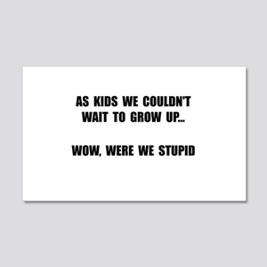 Grow Up Stupid 20x12 Wall Decal