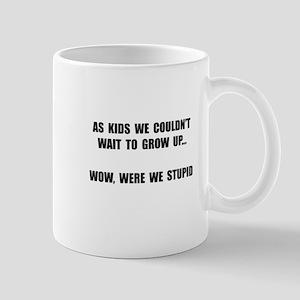 Grow Up Stupid Mug