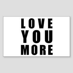 Love You More Sticker (Rectangle 10 pk)