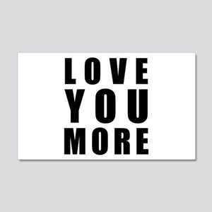 Love You More 20x12 Wall Decal
