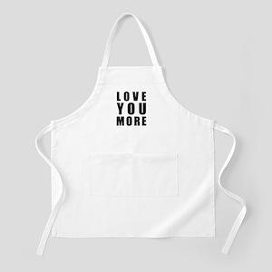 Love You More Apron