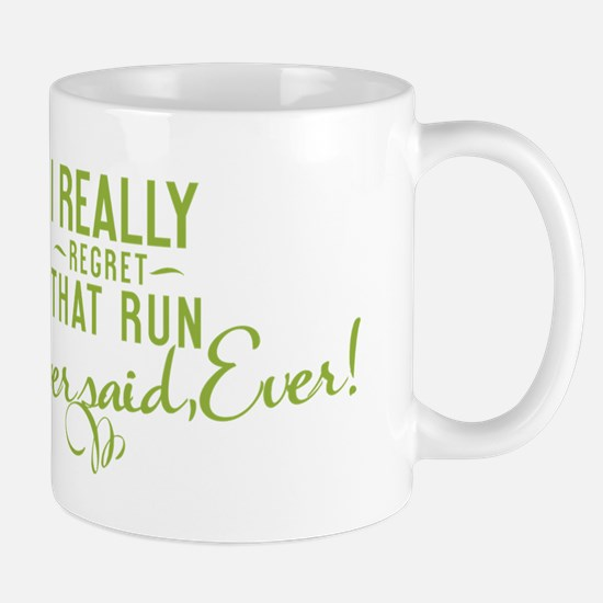 I Really Regret That Run - Mug