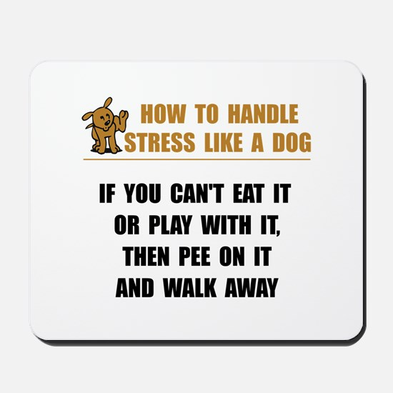 Stress Like Dog Mousepad