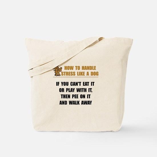 Stress Like Dog Tote Bag