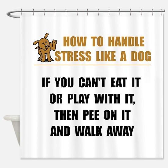 Stress Like Dog Shower Curtain