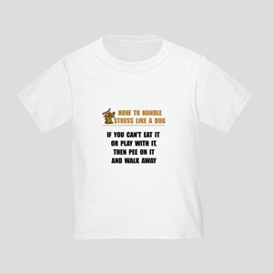 Stress Like Dog Toddler T-Shirt
