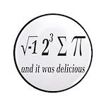 "I Ate Some Delicious Pi Math Joke 3.5"" Button"