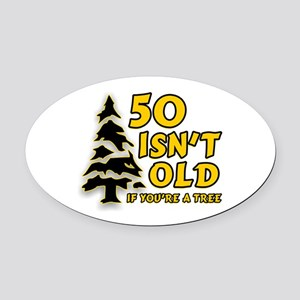 50 Isnt old Birthday Oval Car Magnet
