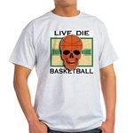 Live, Die, Basketball Ash Grey T-Shirt