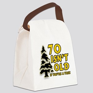 70 isn't old Canvas Lunch Bag