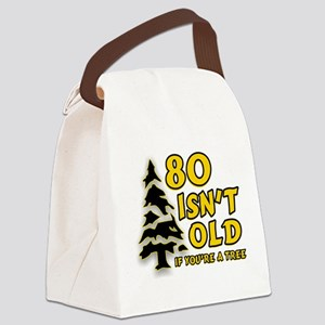 80 Isnt old Birthday Canvas Lunch Bag
