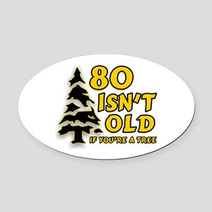 80 Isnt old Birthday Oval Car Magnet