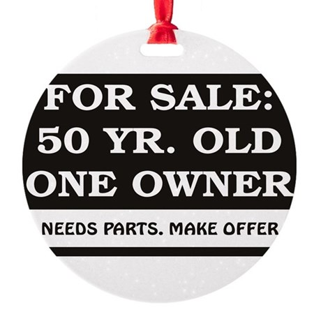 For Sale 50 Year Old Birthday Round Ornament