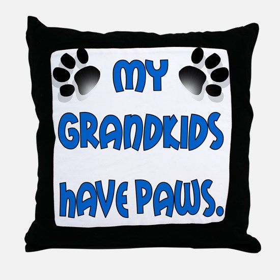 My Grandkids Have Paws Throw Pillow