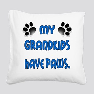 My Grandkids Have Paws Square Canvas Pillow