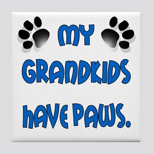 My Grandkids Have Paws Tile Coaster