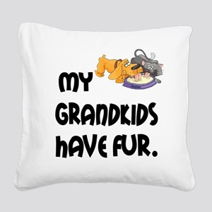 Grandkids Have Fur Square Canvas Pillow