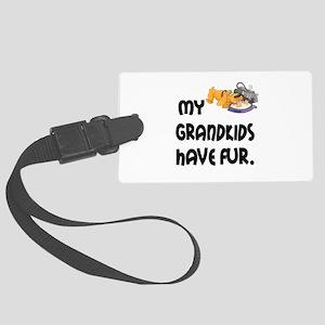Grandkids Have Fur Large Luggage Tag