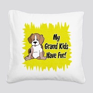 Grand Kids Have Fur Square Canvas Pillow
