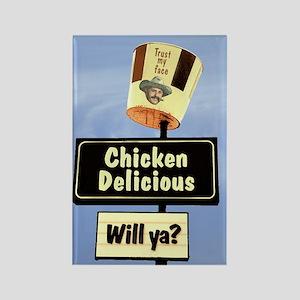 Chicken Delicious willya? Refrigerator Magnet