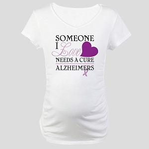 Someone I Love.... Maternity T-Shirt