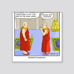 "Buddhist Compliment Square Sticker 3"" x 3"""