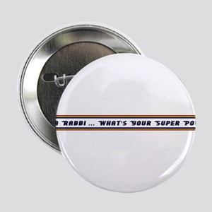 "Rabbi Super Power 2.25"" Button"
