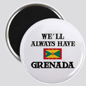 We Will Always Have Grenada Magnet