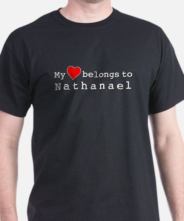 My Heart Belongs To Nathanael T-Shirt