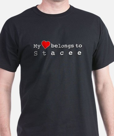 My Heart Belongs To Stacee T-Shirt