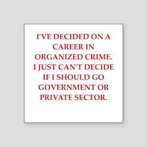 """organized crime Square Sticker 3"""" x 3"""""""