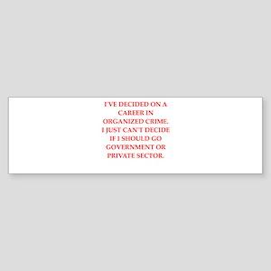 organized crime Sticker (Bumper)