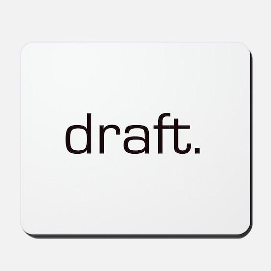Draft Mousepad