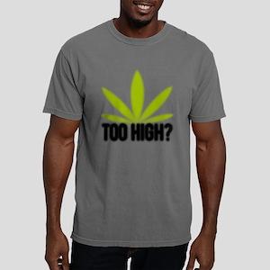 toohighleaf-blacktext.pn Mens Comfort Colors Shirt