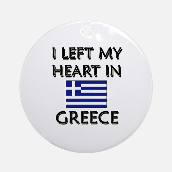 I Left My Heart In Greece Ornament (Round)