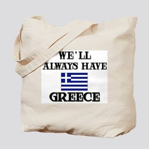 We Will Always Have Greece Tote Bag