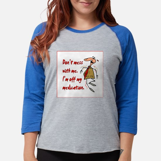 th-offmymedication.png Womens Baseball Tee