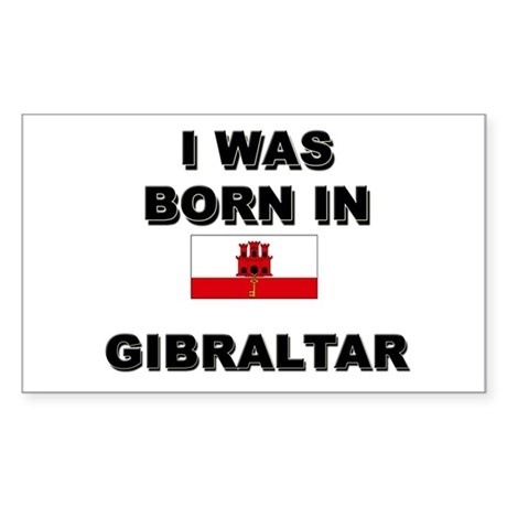 I Was Born In Gibraltar Rectangle Sticker