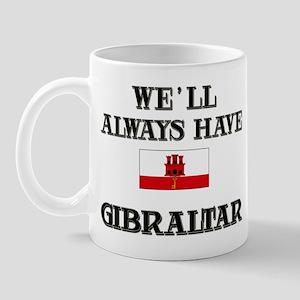 We Will Always Have Gibraltar Mug