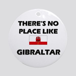 There Is No Place Like Gibraltar Ornament (Round)