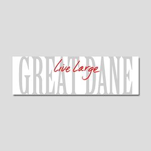 Great Dane Live Large Car Magnet 10 x 3