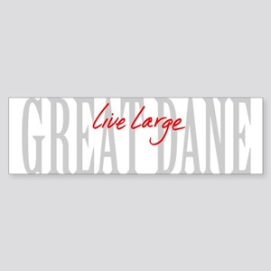 Great Dane Live Large Sticker (Bumper)