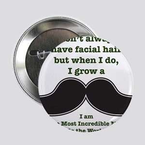 "Mustache Saying 2.25"" Button"
