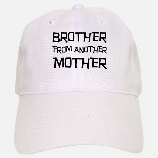 Brother From Another Mother Baseball Baseball Cap