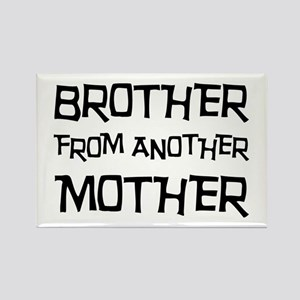 Brother From Another Mother Rectangle Magnet